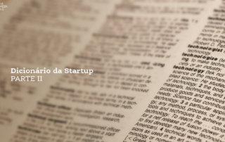 Dicionário da startup: termos de empreendedorismo que você precisa conhecer