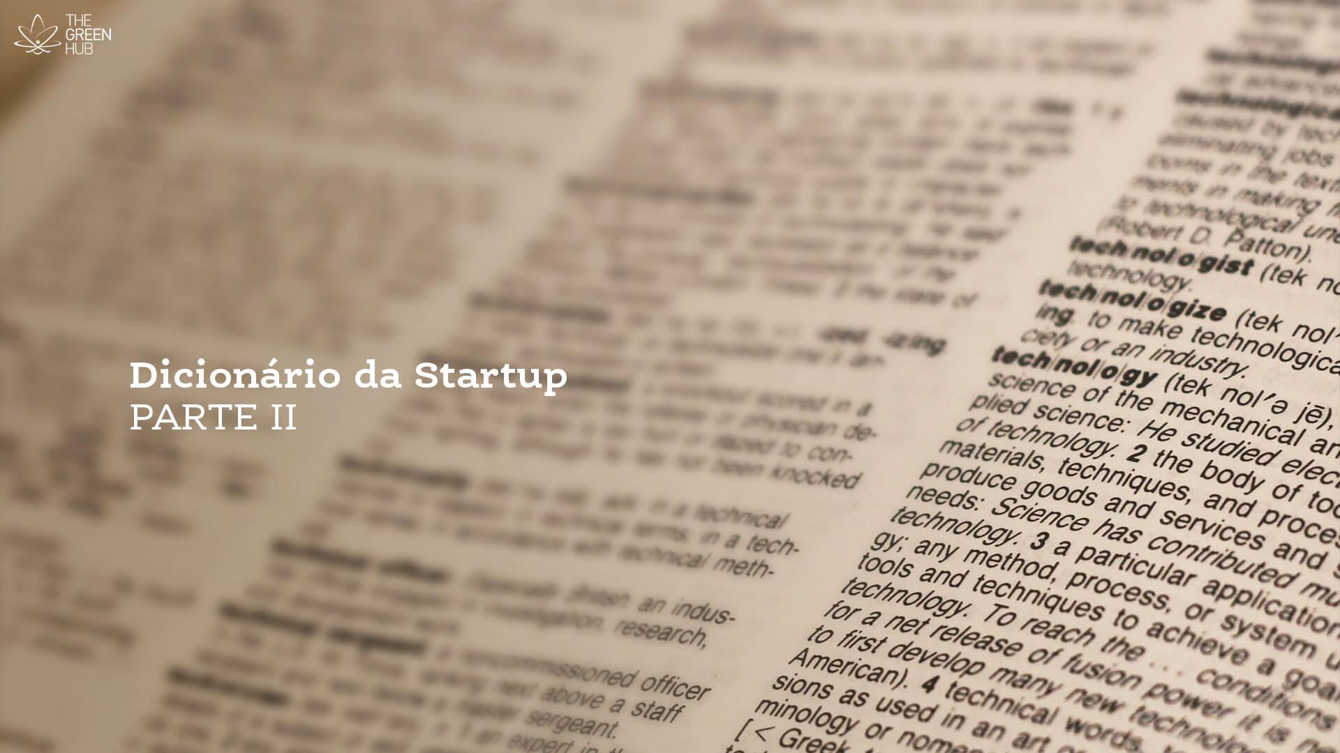 Dicionário da startup: termos de empreendedorismo que você precisa conhecer [parte 2]