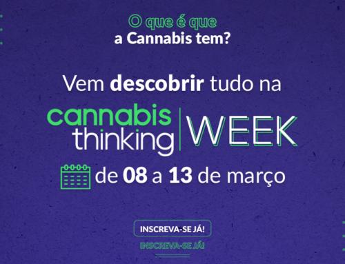 Cannabis Thinking Week – informação faz toda a diferença!